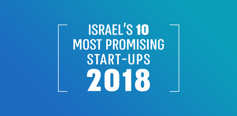 Israel's 10 Most Promising Startups 2018